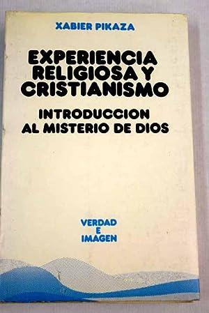 Experiencia religiosa y cristianismo. Introducción al misterio de: Pikaza, Xabier
