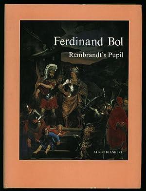 Ferdinand Bol (1616-1680). Rembrandt's Pupil. Albert Blankert.: Bol, Ferdinand -
