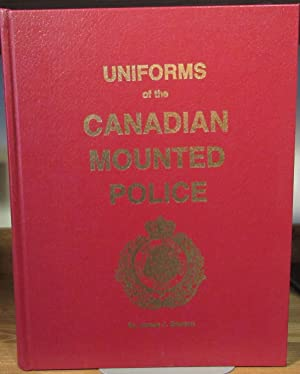 Uniforms of the Canadian Mounted Police, (RCMP,: Boulton, James J.