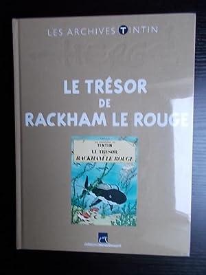 LES ARCHIVES TINTIN:LE TRESOR DE RACKHAM LE: HERGE/EMBS Jean-Marie/MELLOT Philippe/GODDIN