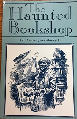 The Haunted Bookshop: Christopher Morley; Illustrator-Douglas