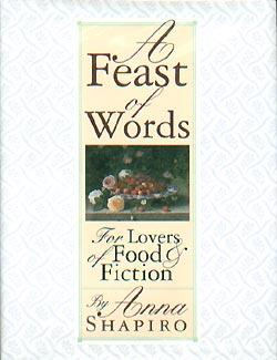 A Feast of Words: For Lovers of Food and Fiction