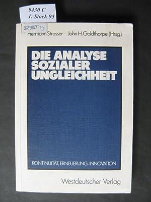 Die Analyse sozialer Ungleichheit. Kontinuität, Erneuerung, Innovation.: Strasser, Hermann und