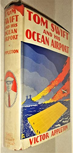 Tom Swift and His Ocean Airport, Or, Foiling the Haargolanders