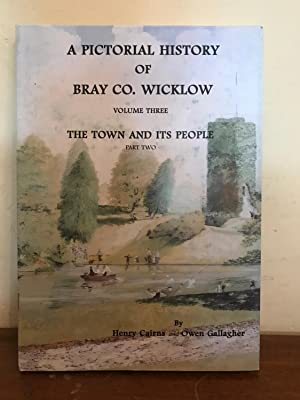 A Pictorial History of Bray; Vol. 3: Cairns, Henry and