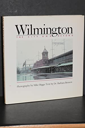Wilmington; The City and Beyond