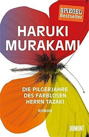 Die Pilgerjahre des farblosen Herrn Tazaki : Murakami, Haruki: