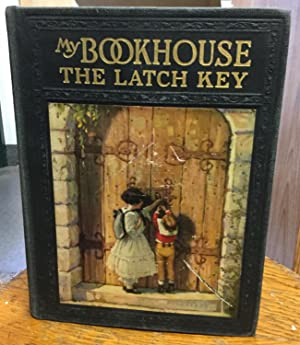 The Latch Key (My Bookhouse, Volume Six: Miller, Olive Beaupre,