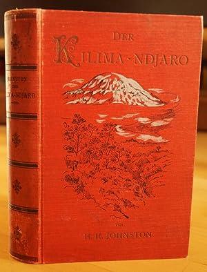Der Kilima-Ndjaro. Forschungsreise im östlichen Aequatorial-Afrika. Autor.: Johnston, Harry Hamilton: