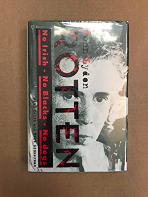 Rotten: No Irish No Blacks No Dogs,: Lydon, John; Zimmerman,