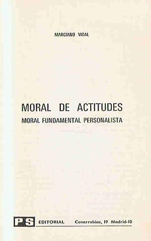 MORAL DE ACTITUDES. Moral fundamental personalista: Vidal. Marciano