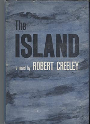 The Island; A Novel by Robert Creeley