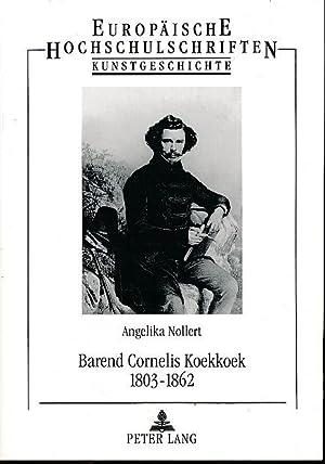 Barend Cornelis Koekkoek 1803 - 1862. Ein: Nollert, Angelika: