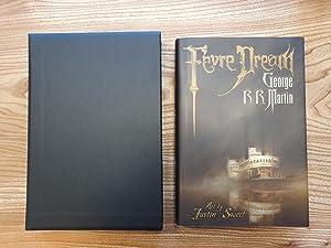 Fevre Dream (signed, slipcased, brand new!): George R. R.