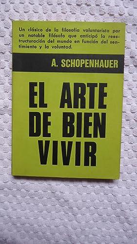 EL ARTE DEL BUEN VIVIR. ESTADO DE: SCHOPENHAUER, Arturo