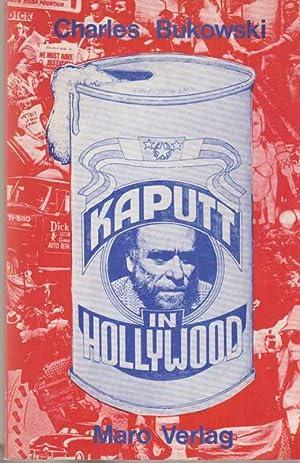 Kaputt in Hollywood. Charles Bukowski. [Hrsg. u.: Bukowski, Charles: