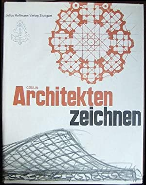 Architekten zeichnen : Ausgewählte Zeichnungen und Skizzen: Coulin, Claudius: