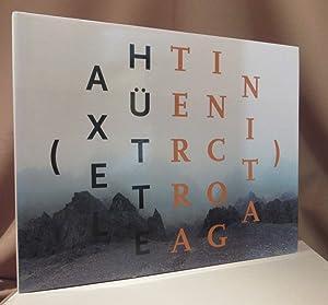 Terra incognita. Mit Texten von Julio Llamazares: Hütte, Axel.