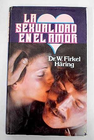 La sexualidad en el amor: Firkel Haring, W.