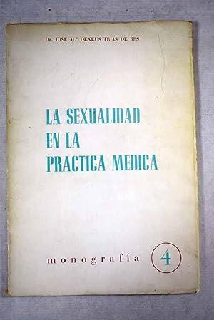 La sexualidad en la práctica médica: Dexeus, José María