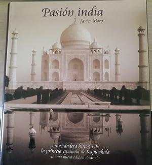 PASION INDIA (LA VERDADERA HISTORIA DE LA: MORO, Javier.