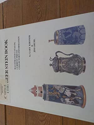 The beer stein book : a 400: Kirsner, Gary and