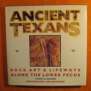 Ancient Texans: Rock Art and Lifeways Along: Shafer, Harry J.