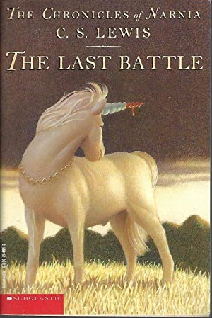 THE LAST BATTLE (Narnia): Lewis, C. S.