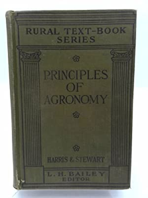 The Principles of Agronomy: Rural Textbook Series: Franklin S. Harris,