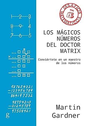 LOS MÁGICOS NÚMEROS DEL DOCTOR MATRIX. NIVEL: Gardner, Martin