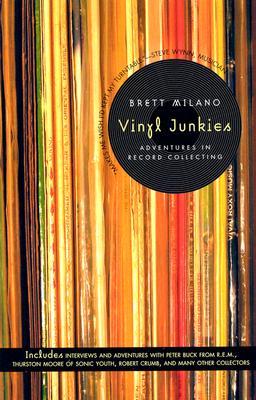 Vinyl Junkies: Adventures in Record Collecting (Paperback: Milano, Brett