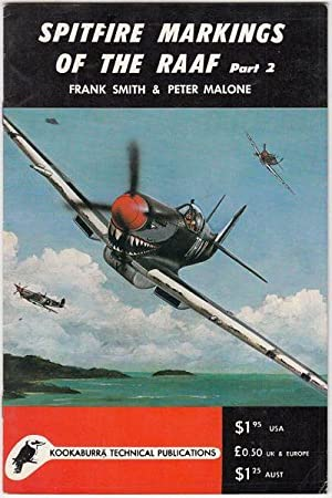 Spitfire Markings of the RAAF Part 2.: SMITH, FRANK; MALONE,