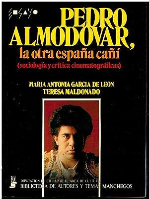 PEDRO ALMODÓVAR. LA OTRA ESPAÑA CAÑÍ (SOCIOLOGÍA: García de León,