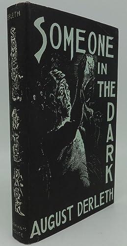 SOMEONE IN THE DARK: August Derleth