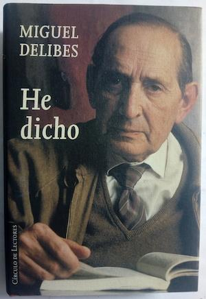 He dicho: Miguel Delibes