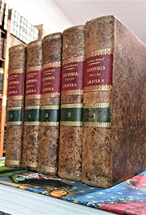 HISTORIA DE LAS INDIAS. 5 tomos. (Primera: FRAY BARTOLOMÉ DE