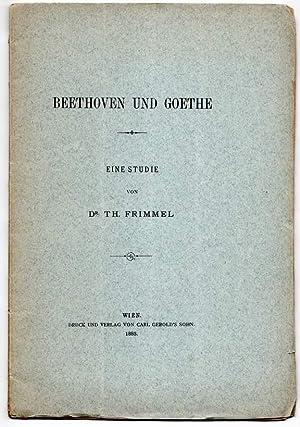 Beethoven und Goethe. Eine Studie.: Frimmel, Th. (Theodor