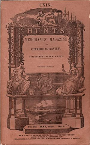 Hunt's Merchants' Magazine and Commercial Review: Vol. XX, No. V: May, 1849