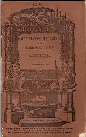 Hunt's Merchants' Magazine and Commercial Review: Vol. XIX, No. VI: December, 1848
