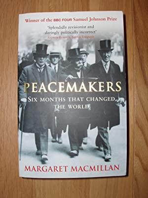 Peacemakers - The Paris Conference of 1919: Macmillan, Margaret