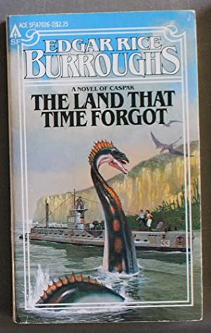 THE LAND THAT TIME FORGOT. ( Became: Burroughs, Edgar Rice.(1875-1950)