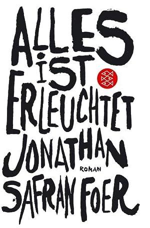 Alles ist erleuchtet: Roman: Safran Foer, Jonathan: