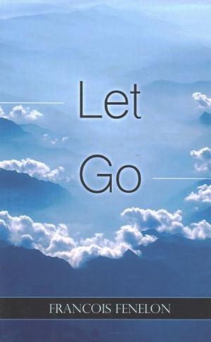 Let Go: Fenelon, Francois De