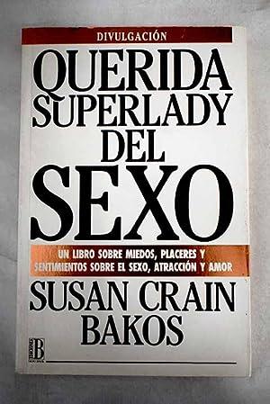 Querida superlady del sexo: Bakos, Susan Crain