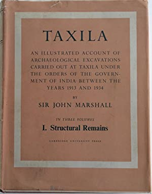TAXILA AN ILLUSTRATED ACCOUNT OF ARCHAEOLOGICAL EXCAVATIONS: Sir John Marshall