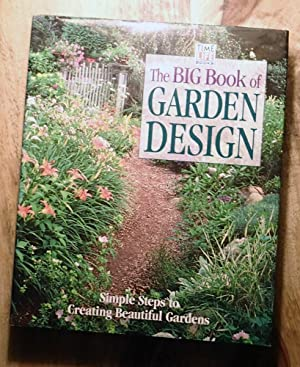 THE BIG BOOK OF GARDEN DESIGN : Simple Steps to Creating Beautiful Gardens