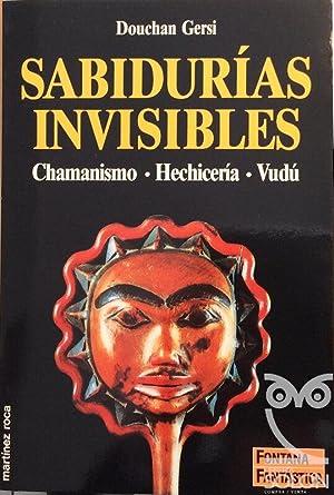 Sabidurias invisibles. Chamanismo. Hechicería. Vudú: Douchan Gersi