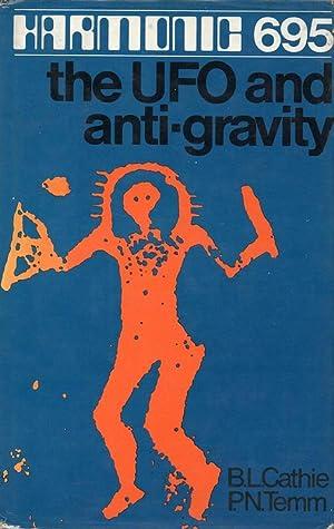 Harmonic 695. The UFO and Anti-Gravity.: Cathie, B.L./ Temm,