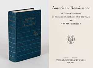 American Renaissance. Art and Expression in the: Matthiessen, F.O.