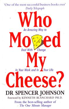 Who Moved My Cheese?: Dr. Spencer Johnson